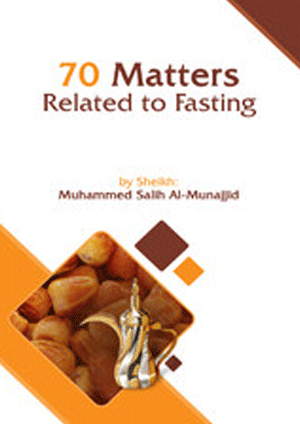 Seventy Matters Related to Fasting