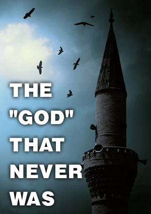 "THE ""GOD"" THAT NEVER WAS"