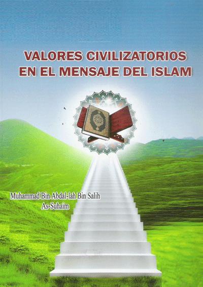 VALORES CIVILIZATORIOS EN EL MENSAJE DEL ISLAM