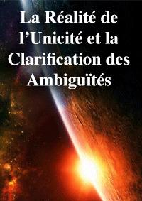 La Réalité de l'Unicité et la Clarification des Ambiguïtés