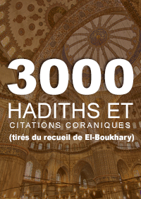 3000 hadiths et citations coraniques (tirés du recueil de Al-Boukhary)