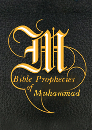 Bible Prophecies of Muhammad