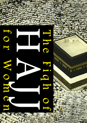 The Fiqh of Hajj for Women