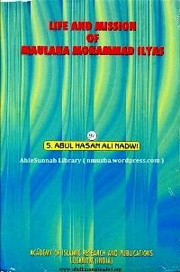 Life And Mission Of Moulana Ilyas
