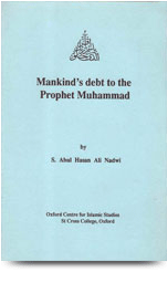 Mankind's Debt to the Prophet Mohammad