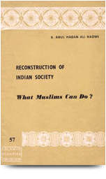 Reconstruction Of Indian Society- What Muslims Can Do?