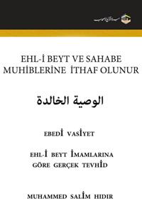 Ehl-i Beyt Ýmamlarýna Göre Tevhid'in Hakikati Ebedi Vasiyye
