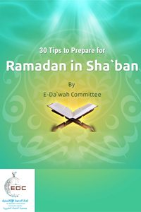 30 Tips to Prepare for Ramadan in Sha`ban