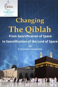 Changing the Qiblah: From Sanctification of Space to Sanctification of the Lord of Space