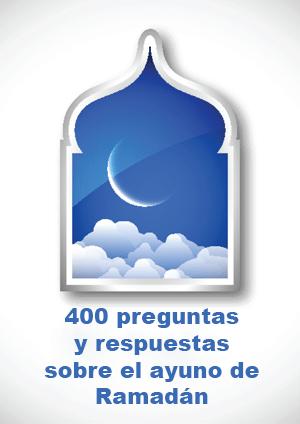 400 preguntas y respuestas sobre el ayuno de Ramadán