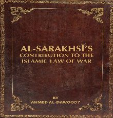 Al-Sarakhsī's Contribution to the Islamic Law of War