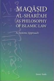 Maqasid Al-Shariah as Philosophy of Islamic Law: A Systematic Approach
