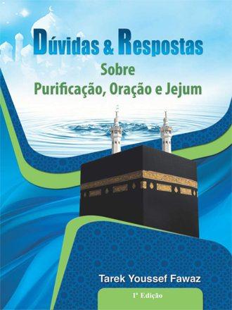 Dúvidas & Respostas Sobre Puricação, Oração e Jejum