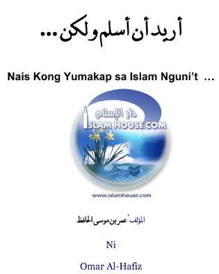 Nais kong yumakap sa Islam nguni't