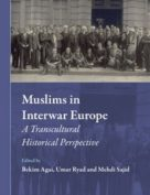 Muslims in Interwar Europe:  A Transcultural Historical Perspective
