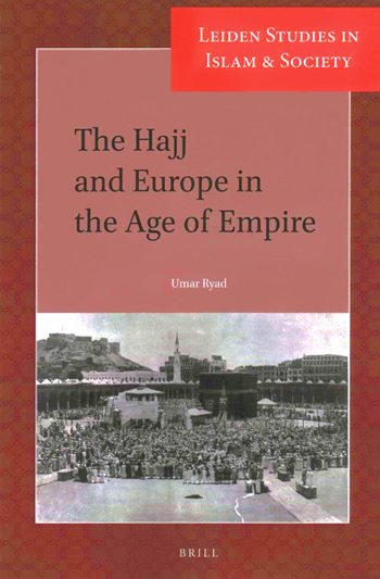 The Hajj and Europe in the Age of Empire