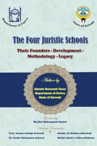 The Four Juristic Schools Their Founders – Development – Methodology – Legacy
