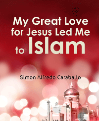 My Great Love for Jesus Led Me to Islam