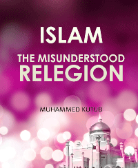 ISLAM THE MISUNDERSTOOD RELEGION