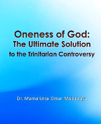Oneness of God: The Ultimate Solution to the Trinitarian Controversy