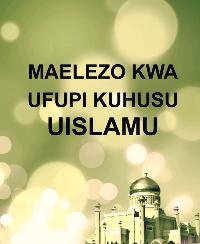 MAELEZO KWA UFUPI KUHUSU UISLAMU