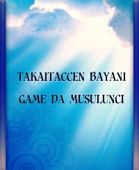 TAKAITACCEN BAYANI GAME DA MUSULUNCI