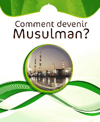 Comment devenir Musulman ?