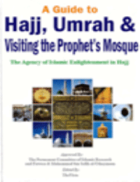 A Guide to Hajj, 'Umrah and Visiting the Prophet's (PBUH) Mosque