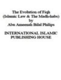 The Evolution of Fiqh (Islamic Law & The Madh-habs)