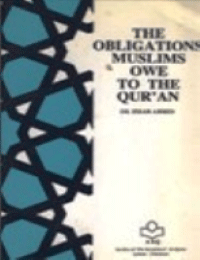 THE OBLIGATIONS MUSLIMS OWE TO THE QURAN