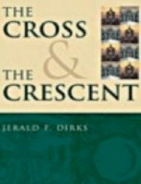 The Cross & The Crescent Dialogue between Christianity & Islam