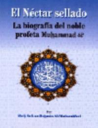 El Néctar Sellado En Espa?ol La b?ografia del noble profeta Muhammad SAW