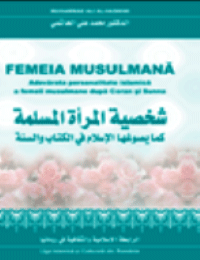 Femeia musulmana Adevărata personalitate islamică a femeii musulmane după Coran şi sunna