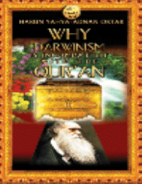 WHY DARWINISM IS INCOPATIBLE WITH THE QUR'AN