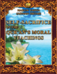 SELF -SACRIFICE IN THE QUR'AN MORAL TEACHINGS