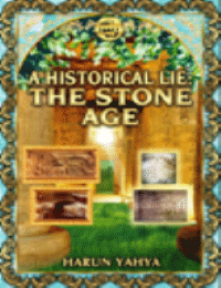 A HISTORICAL LIE: THE STONE AGE