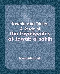 Tawhid and Trinity: A Study of Ibn Taymiyyah's al-Jawab al sahih