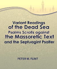 Variant Readings of the Dead Sea Psalms Scrolls against the Massoretic Text and the Septuagint Psalter