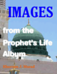 Images from the Prophet's Life Album