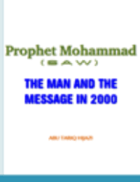 Prophet Mohammad (PBUH) THE MAN AND THE MESSAGE IIN 2000