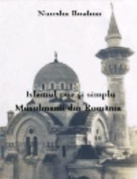 Islamul pur si simplu – Musulmanii din Romania