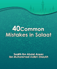 40 Common Mistakes in Salaat