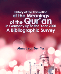 History of the Translation of the Meanings of the Qur'an in Germany up to the Year 2000: A Bibliographic Survey