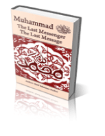 Muhammad the Last Messenger the Last Message
