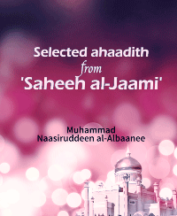 Selected ahaadith from 'Saheeh al-Jaami'