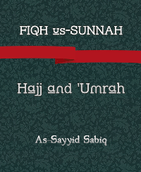 FIQH us-SUNNAH, Hajj and 'Umrah