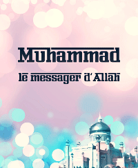 Muhammad, le messager d'Allah