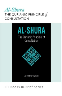 Al-Shura: The Qur'anic Principle of Consultation