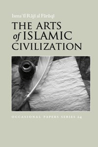 The Arts of Islamic Civilization