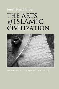 The Arts of Islamic Civilization